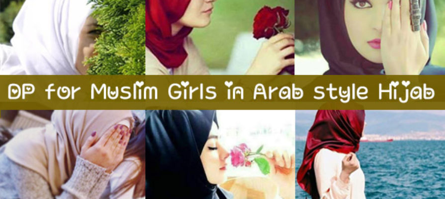 Dp For Muslim Girls In Arab Style Hijab For Social Media